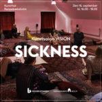 Kunstsalon Vision SICKNESS